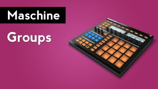 Native Instruments Maschine: Introduction to Groups