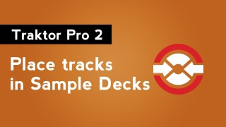 Traktor Pro 2: How to Place Tracks in Sample Decks