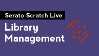 Serato Scratch Live: Library Management