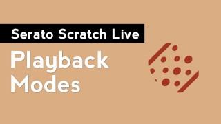 Serato Scratch Live: Playback Modes