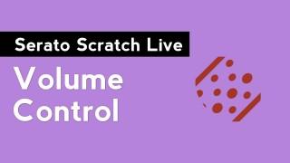Serato Scratch Live: Volume Control