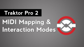 Traktor Pro 2 Advanced MIDI Mapping: Interaction Modes