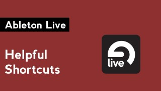 Quick Tip 002 – Ableton Live Keyboard Shortcuts