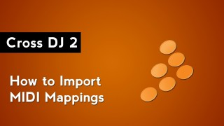 Cross DJ 2: How to Import MIDI Mappings