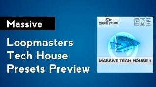 Loopmasters Tech House Massive Presets Preview
