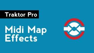 MIDI Map Traktor FX to Your MIDI Controller