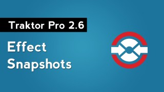 Traktor Pro 2.6: How to Save FX Snapshots