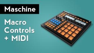Maschine: Assign MIDI Controls to Macro Controls