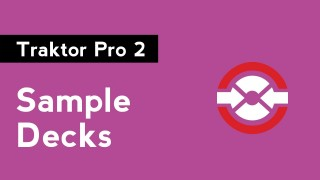 How to DJ with Traktor Pro 2: Part 9 – Sample Decks