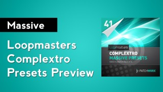 Loopmasters Complextro Massive Presets Preview
