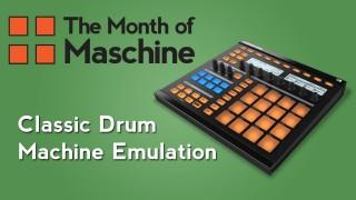 Maschine: Classic Drum Machine Emulation