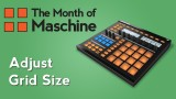 Maschine: How to Adjust Grid Size
