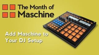 Maschine: How to add Maschine to Your DJ Setup