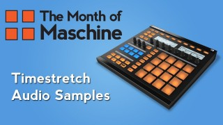 Maschine Tutorial: How to Timestretch Samples