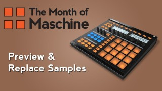 Maschine: How to Prehear and Replace Samples