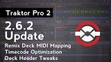 Traktor Pro 2.6.2 Update: Remix Deck MIDI Mapping is FINALLY Here