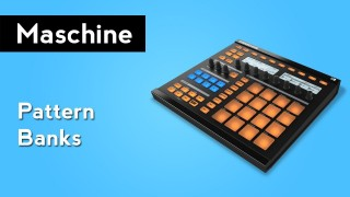 Maschine Tip: How to Access 64 Patterns Using Pattern Banks