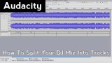 How to Split Your DJ Mix into Tracks