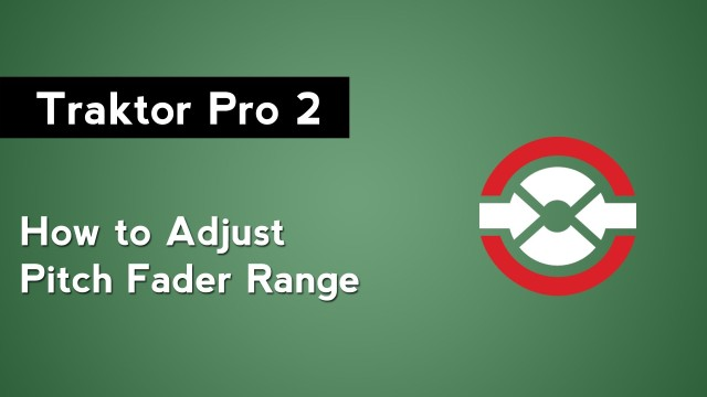 Traktor Pro 2 Tutorial: How to Adjust the Pitch Fader Range