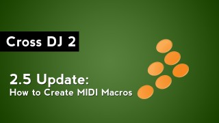 Mixvibes Cross DJ 2.5 Tutorial: How to Create MIDI Macros