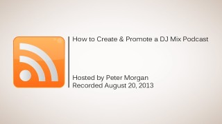 How to Create & Promote a DJ Mix Podcast